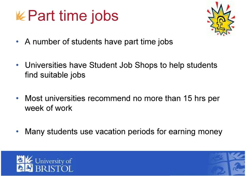 suitable jobs Most universities recommend no more than 15 hrs