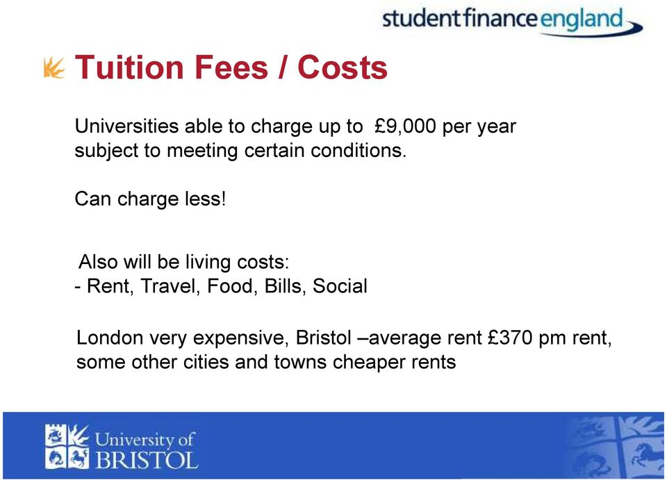 Also will be living costs: - Rent, Travel, Food, Bills, Social London