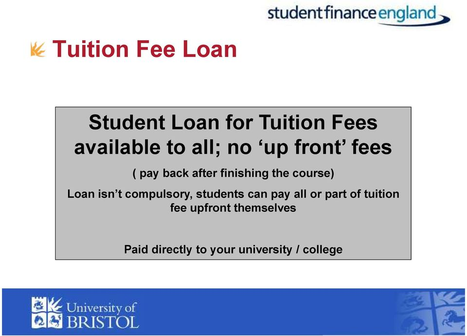 Loan isn t compulsory, students can pay all or part of tuition