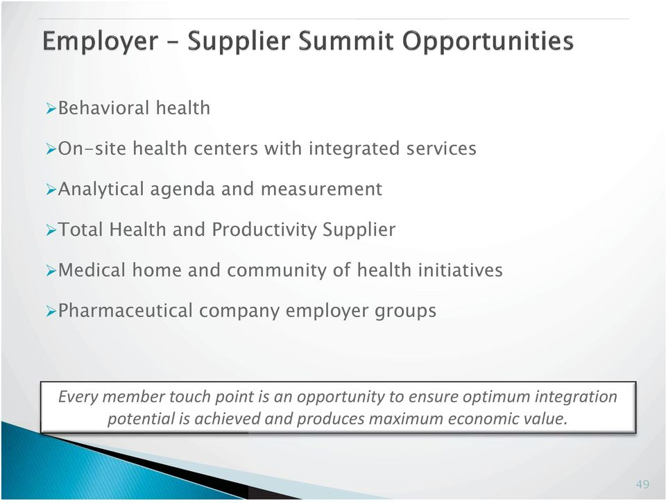 initiatives Pharmaceutical company employer groups Every member touch point is an