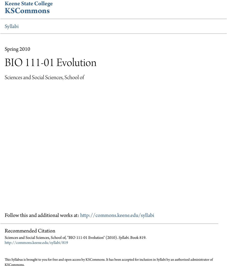 "edu/syllabi Recommended Citation Sciences and Social Sciences, School of, ""BIO 111-01 Evolution"" (2010). Syllabi. Book 819."