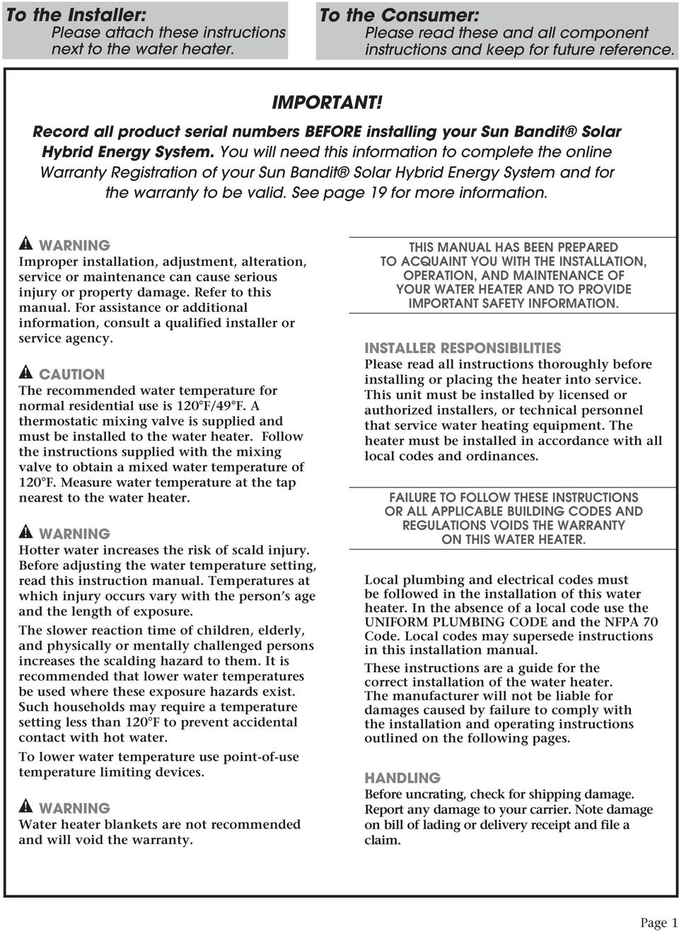 You will need this information to complete the online Warranty Registration of your Sun Bandit Solar Hybrid Energy System and for the warranty to be valid. See page 19 for more information.