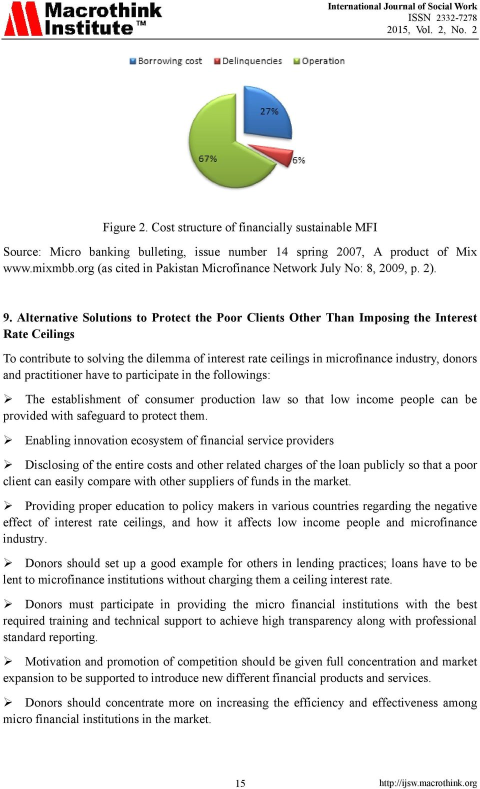 Alternative Solutions to Protect the Poor Clients Other Than Imposing the Interest Rate Ceilings To contribute to solving the dilemma of interest rate ceilings in microfinance industry, donors and
