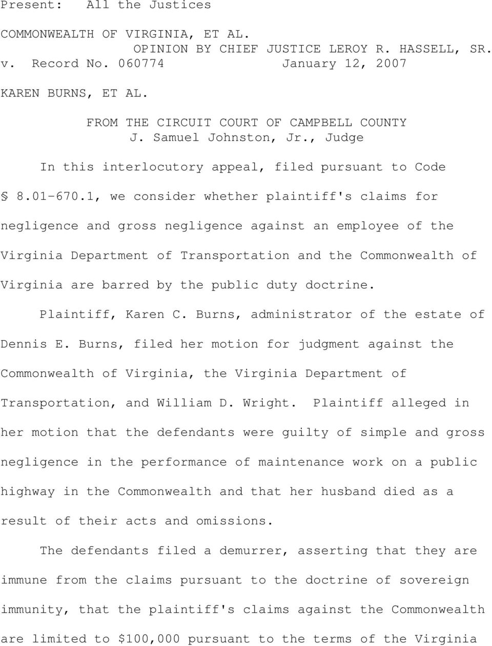 1, we consider whether plaintiff's claims for negligence and gross negligence against an employee of the Virginia Department of Transportation and the Commonwealth of Virginia are barred by the