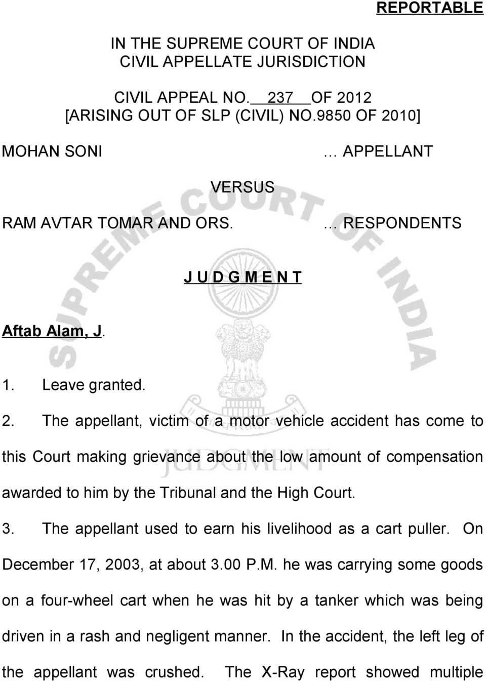 3. The appellant used to earn his livelihood as a cart puller. On December 17, 2003, at about 3.00 P.M.