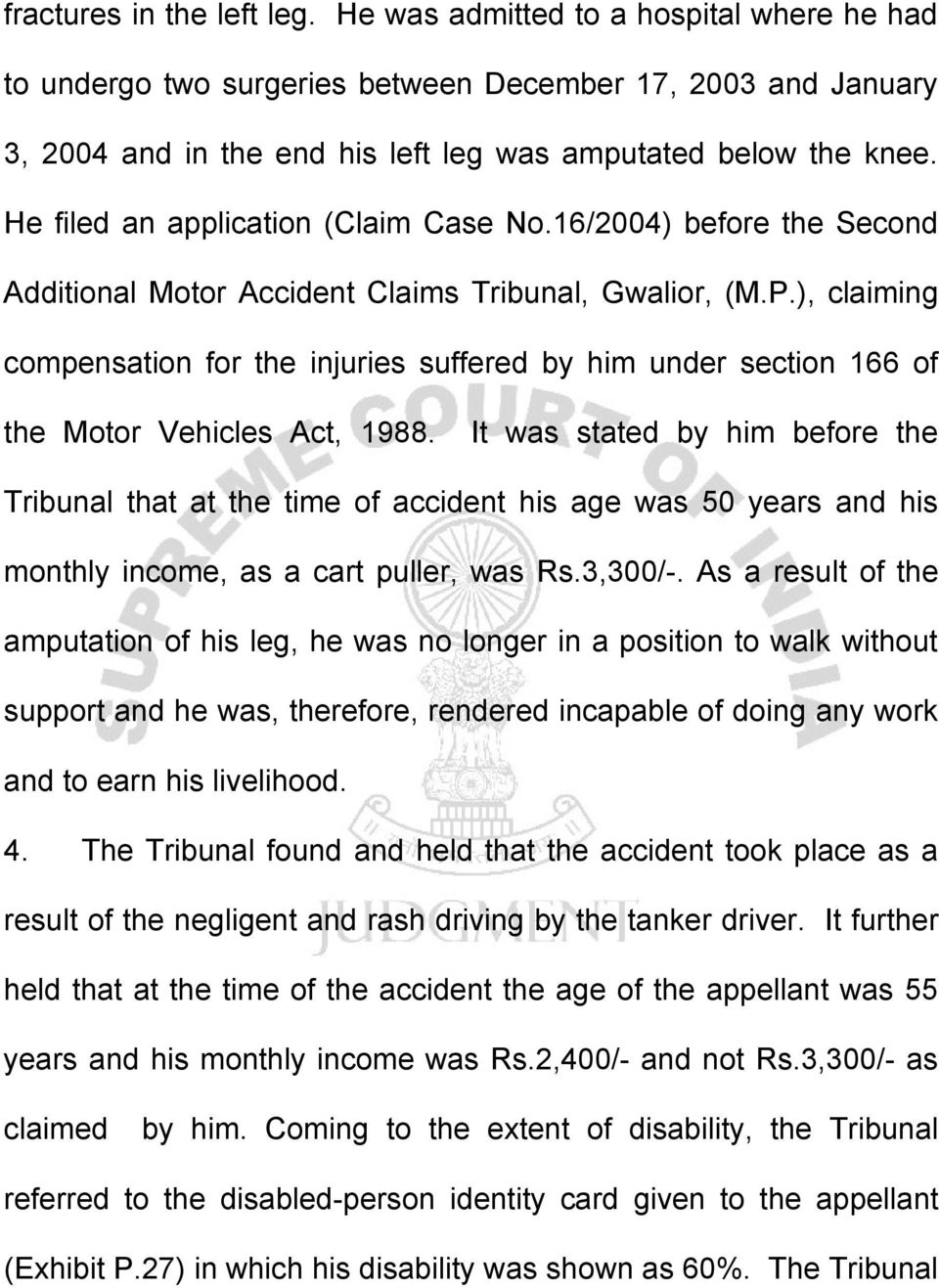 ), claiming compensation for the injuries suffered by him under section 166 of the Motor Vehicles Act, 1988.