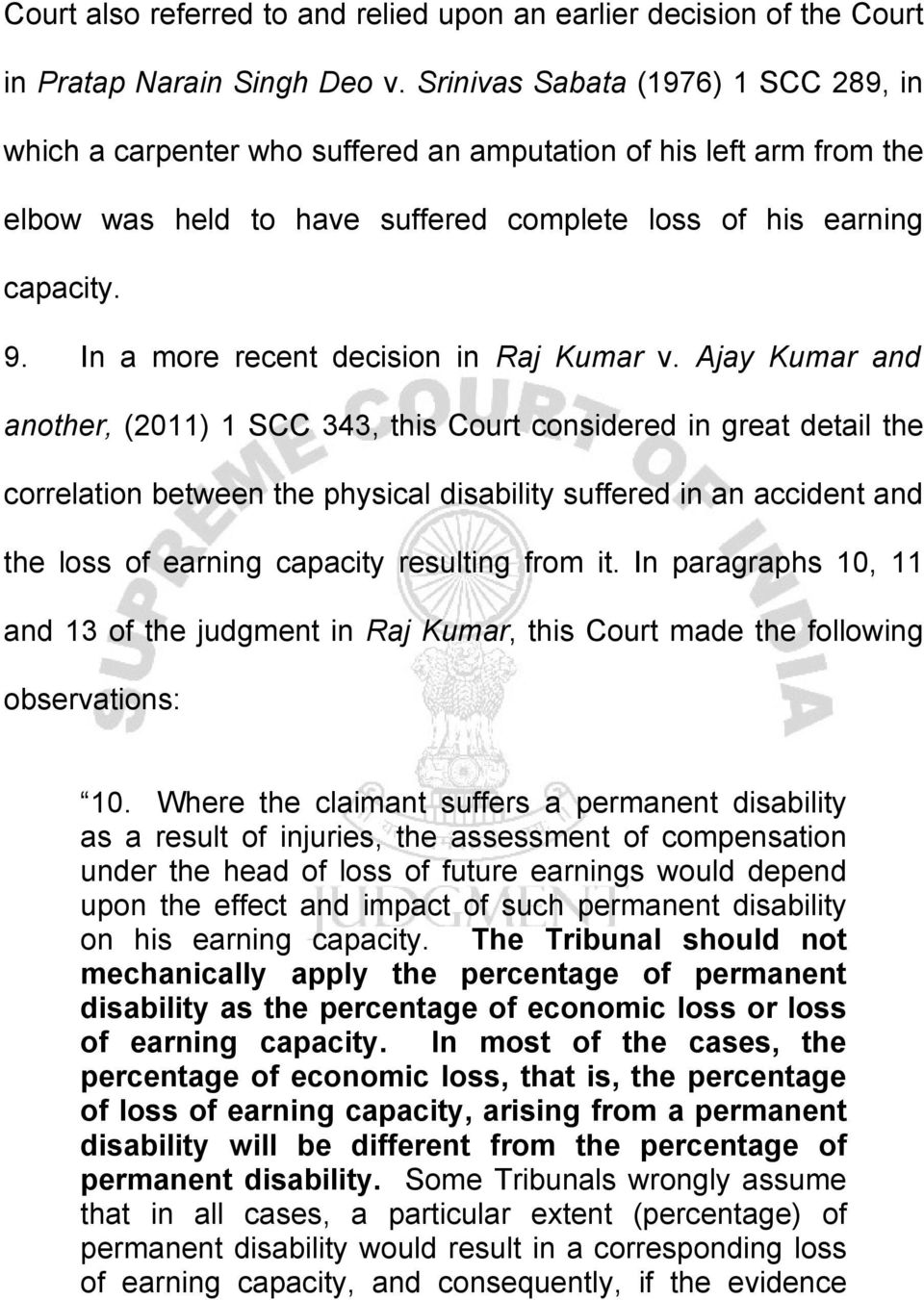 In a more recent decision in Raj Kumar v.