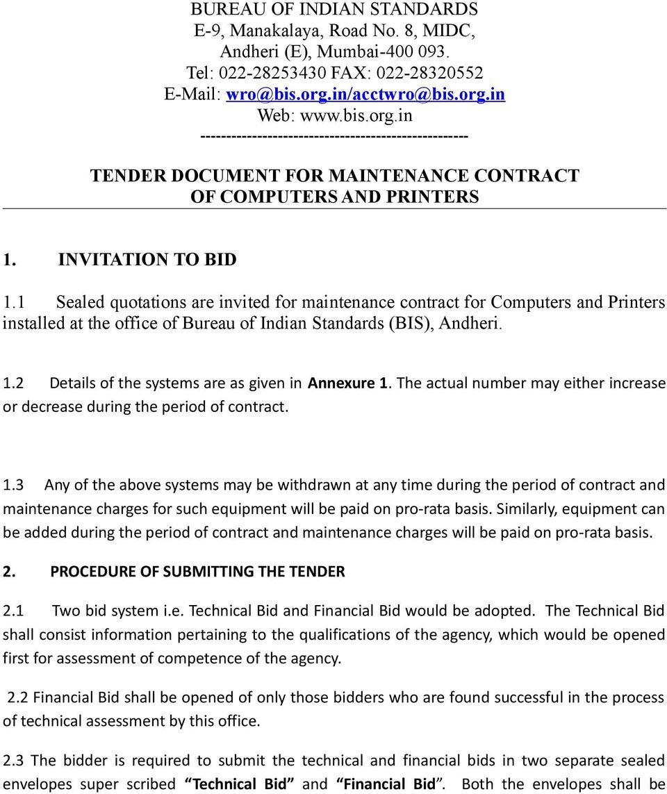 1 Sealed quotations are invited for maintenance contract for Computers and Printers installed at the office of Bureau of Indian Standards (BIS), Andheri. 1.