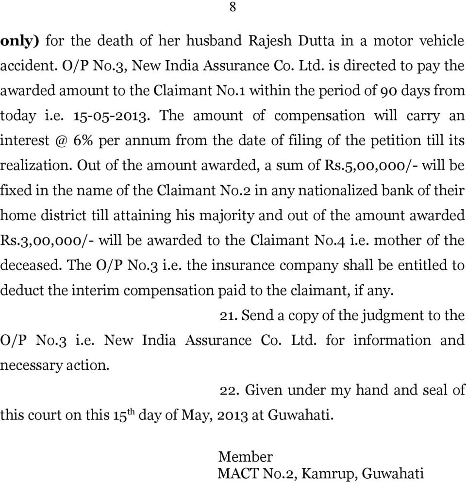 Out of the amount awarded, a sum of Rs.5,00,000/- will be fixed in the name of the Claimant No.