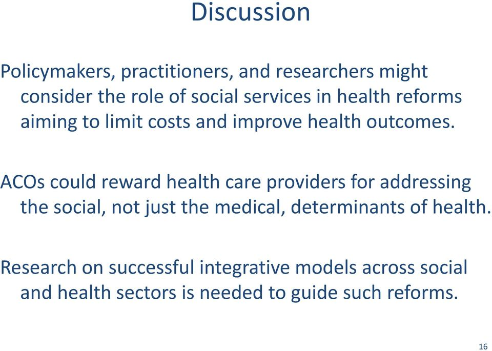 ACOs could reward health care providers for addressing the social, not just the medical,