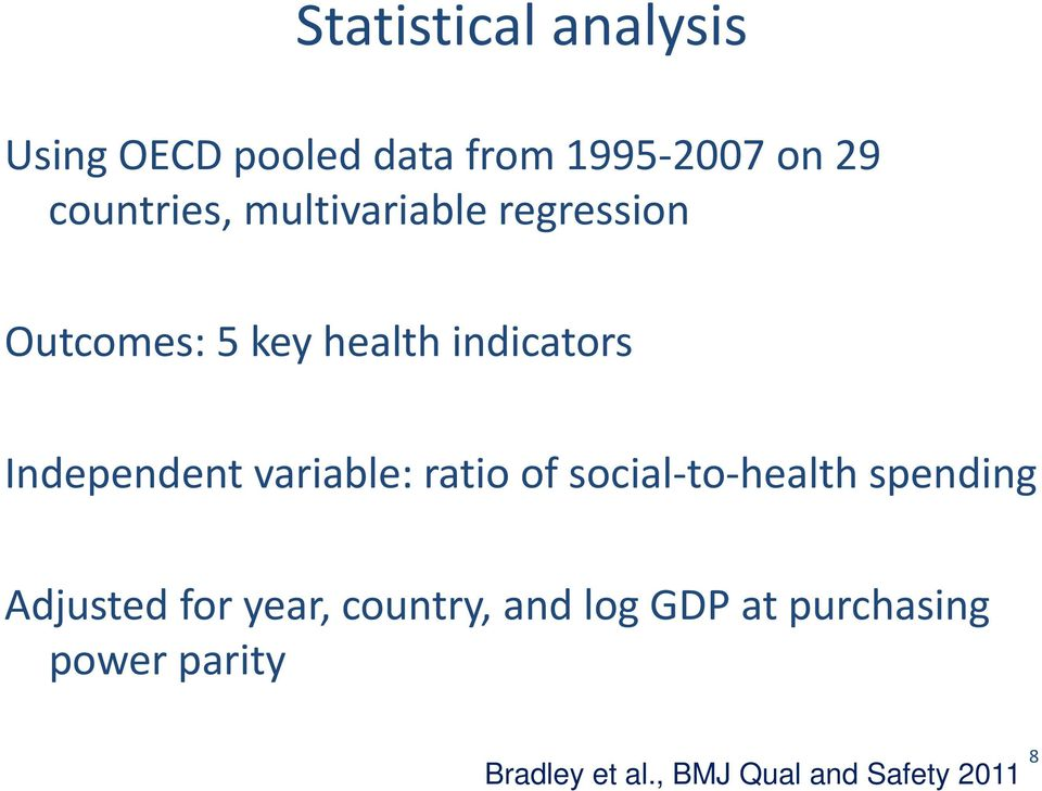 variable: ratio of social to health spending Adjusted for year, country,