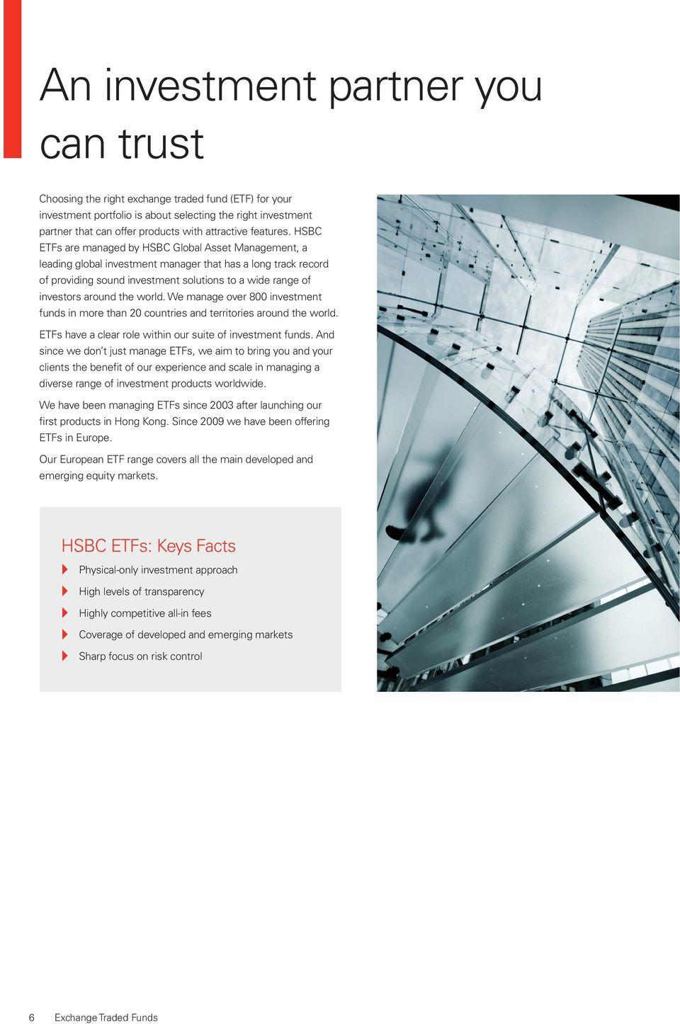 HSBC ETFs are managed by HSBC Global Asset Management, a leading global investment manager that has a long track record of providing sound investment solutions to a wide range of investors around the
