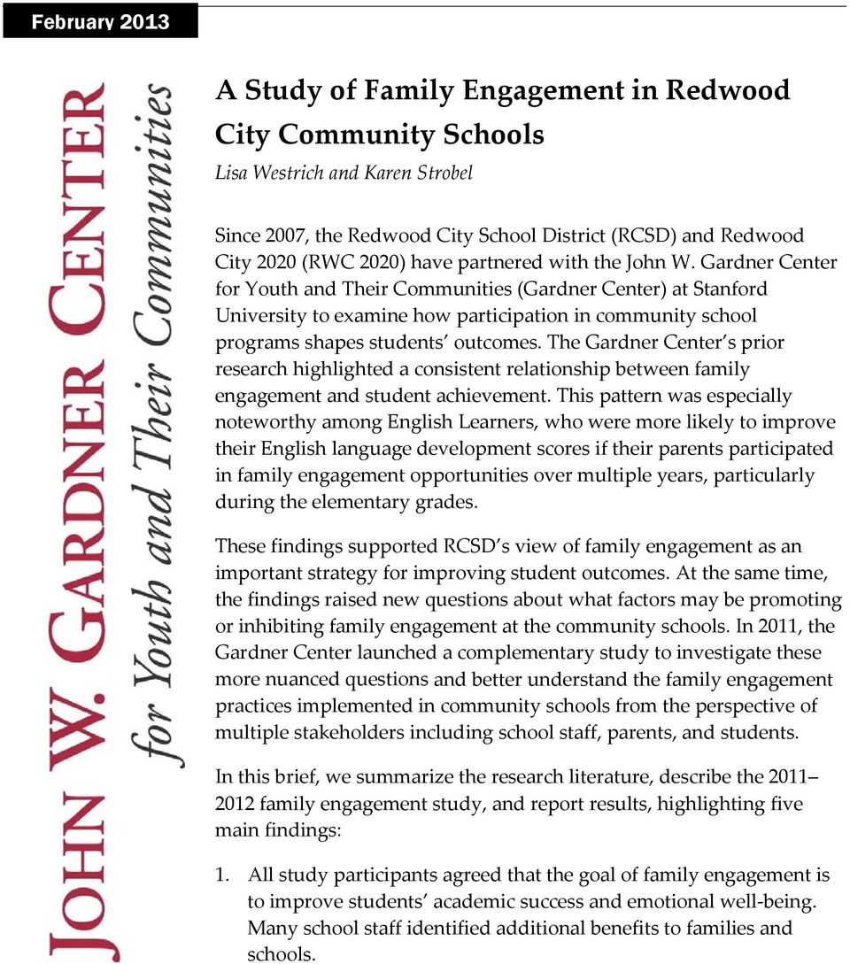 The Gardner Center s prior research highlighted a consistent relationship between family engagement and student achievement.