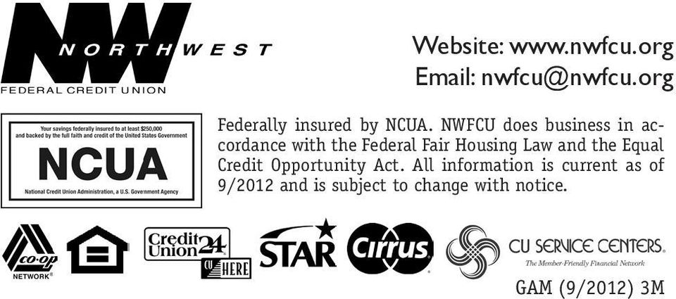NWFCU does business in accordance with the Federal Fair Housing Law