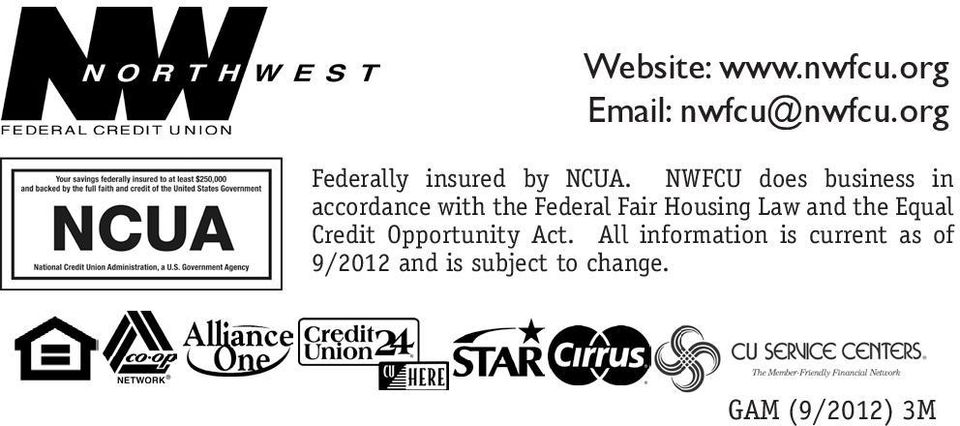 NWFCU does business in accordance with the Federal Fair Housing