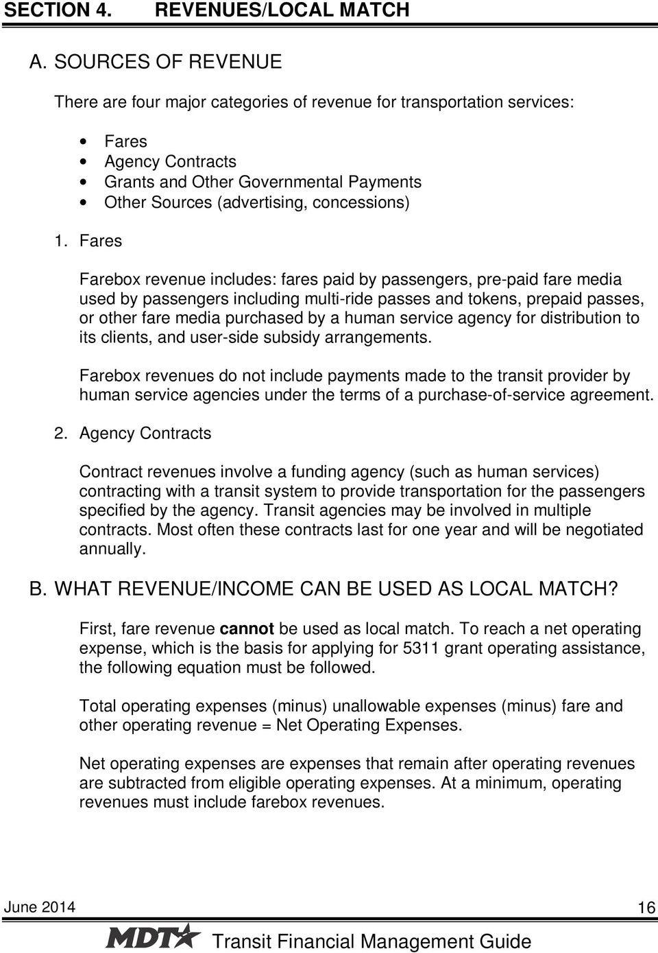 Fares Farebox revenue includes: fares paid by passengers, pre-paid fare media used by passengers including multi-ride passes and tokens, prepaid passes, or other fare media purchased by a human