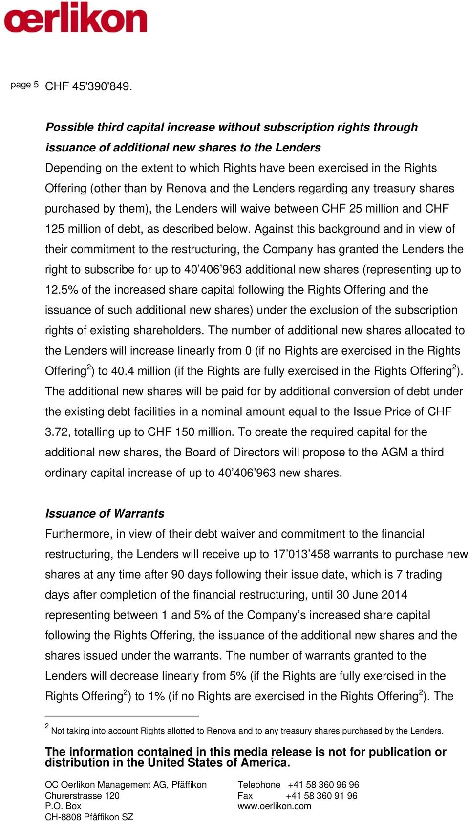 (other than by Renova and the Lenders regarding any treasury shares purchased by them), the Lenders will waive between CHF 25 million and CHF 125 million of debt, as described below.