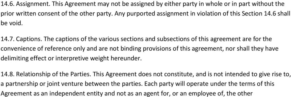 The captions of the various sections and subsections of this agreement are for the convenience of reference only and are not binding provisions of this agreement, nor shall they have