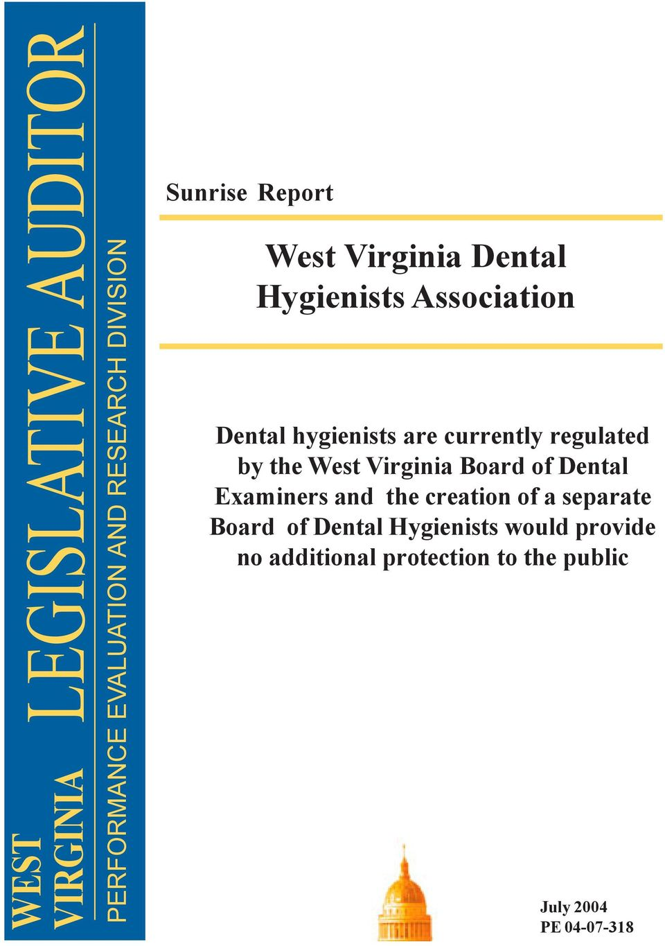regulated by the West Virginia Board of Dental Examiners and the creation of a separate