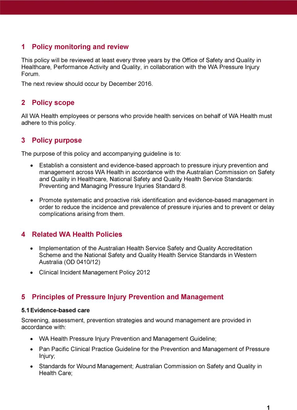 2 Policy scope All WA Health employees or persons who provide health services on behalf of WA Health must adhere to this policy.
