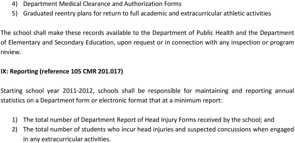 017) Starting school year 2011-2012, schools shall be responsible for maintaining and reporting annual statistics on a Department form or electronic format that at a minimum report: 1) The total