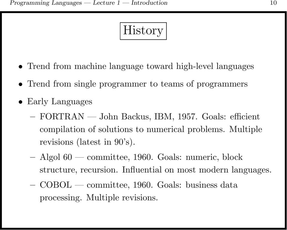 Goals: efficient compilation of solutions to numerical problems. Multiple revisions (latest in 90 s).