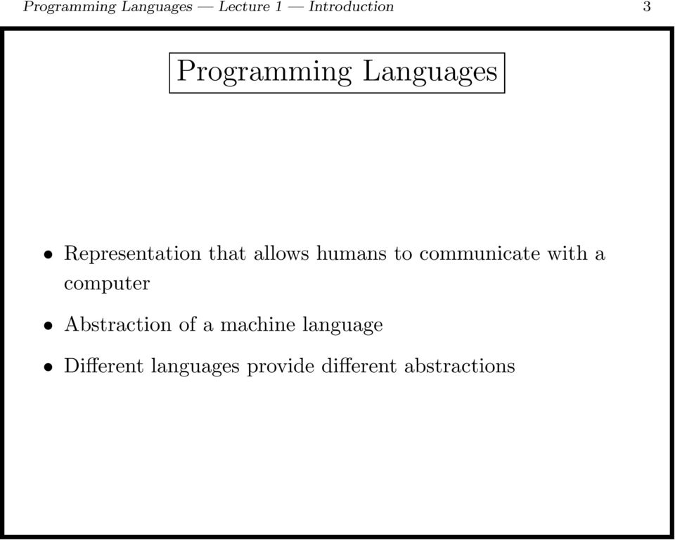 humans to communicate with a computer Abstraction of a