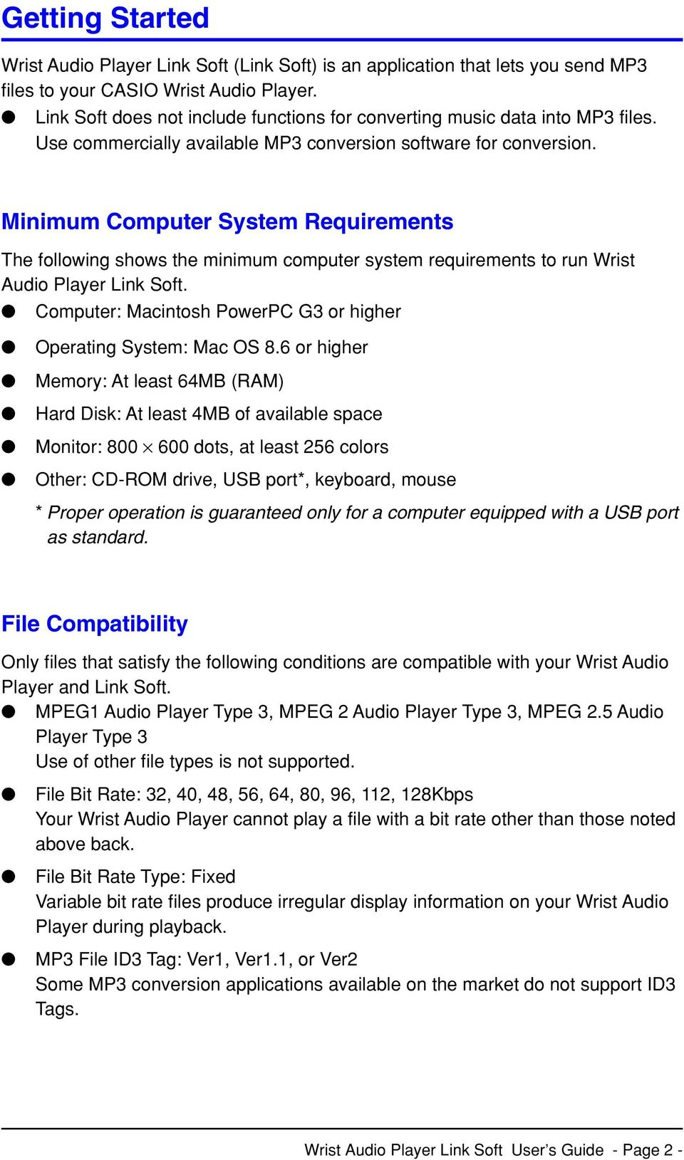 Minimum Computer System Requirements The following shows the minimum computer system requirements to run Wrist Audio Player Link Soft.