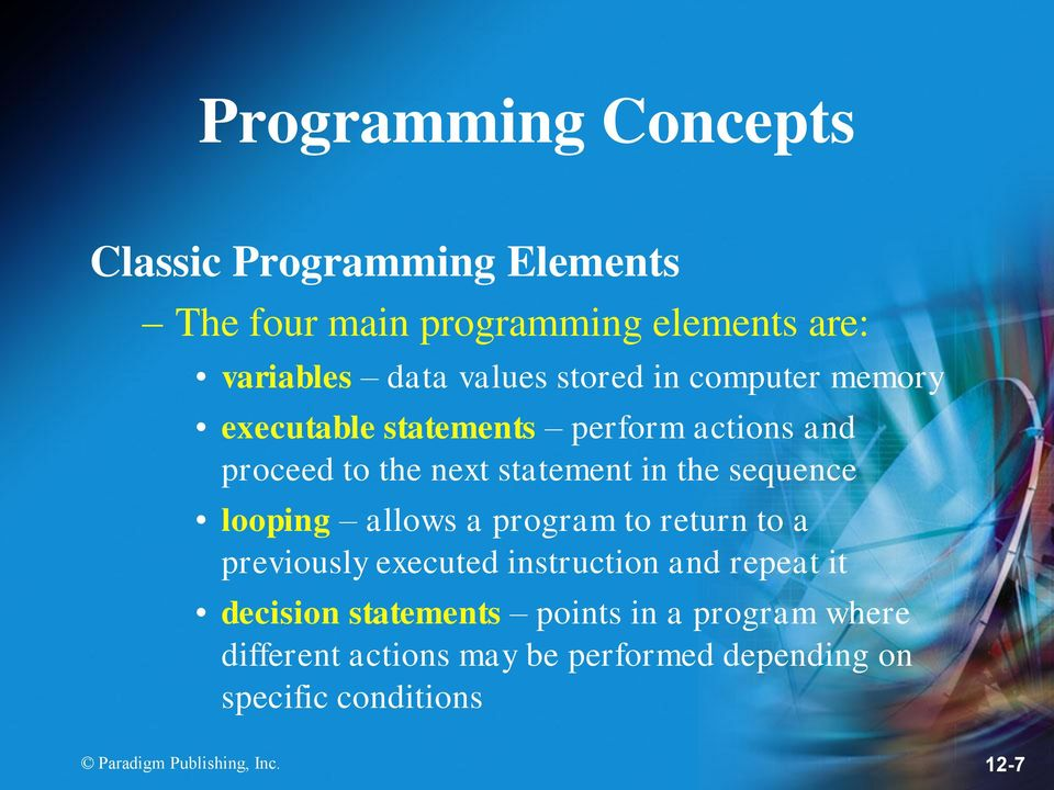 looping allows a program to return to a previously executed instruction and repeat it decision statements points