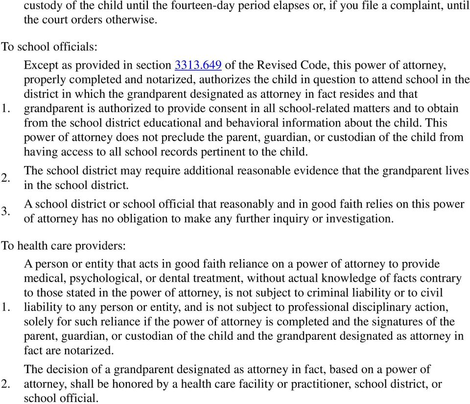 fact resides and that grandparent is authorized to provide consent in all school-related matters and to obtain from the school district educational and behavioral information about the child.