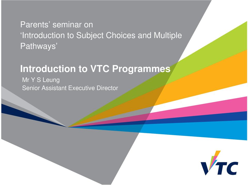 Introduction to VTC Programmes Mr Y S