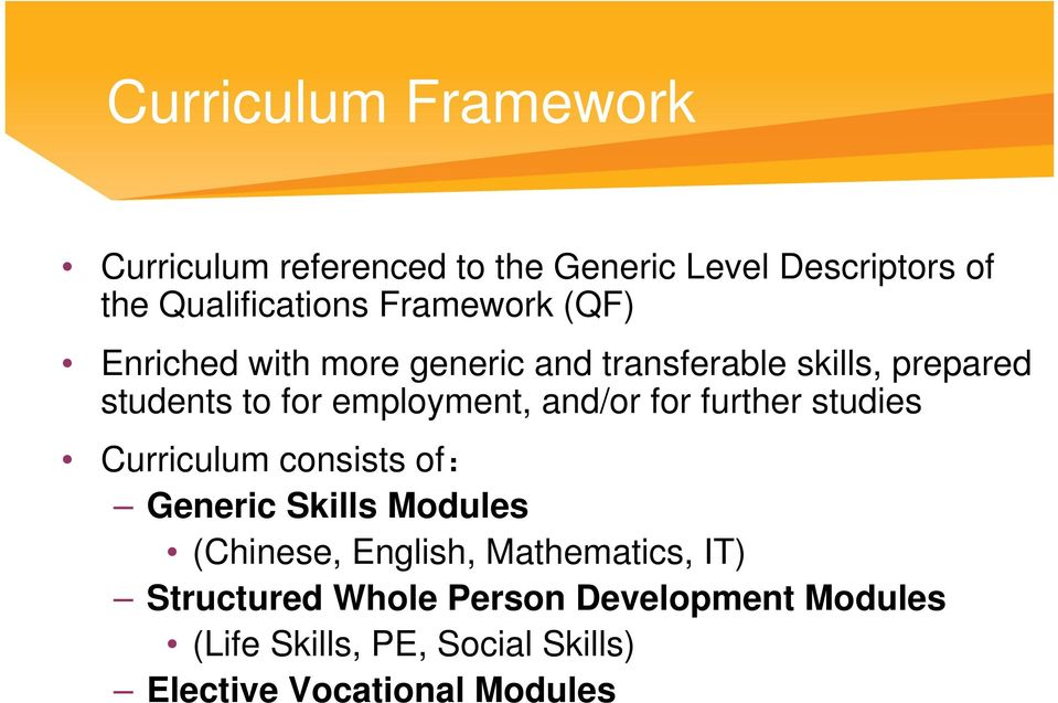 and/or for further studies Curriculum consists of: Generic Skills Modules (Chinese, English,