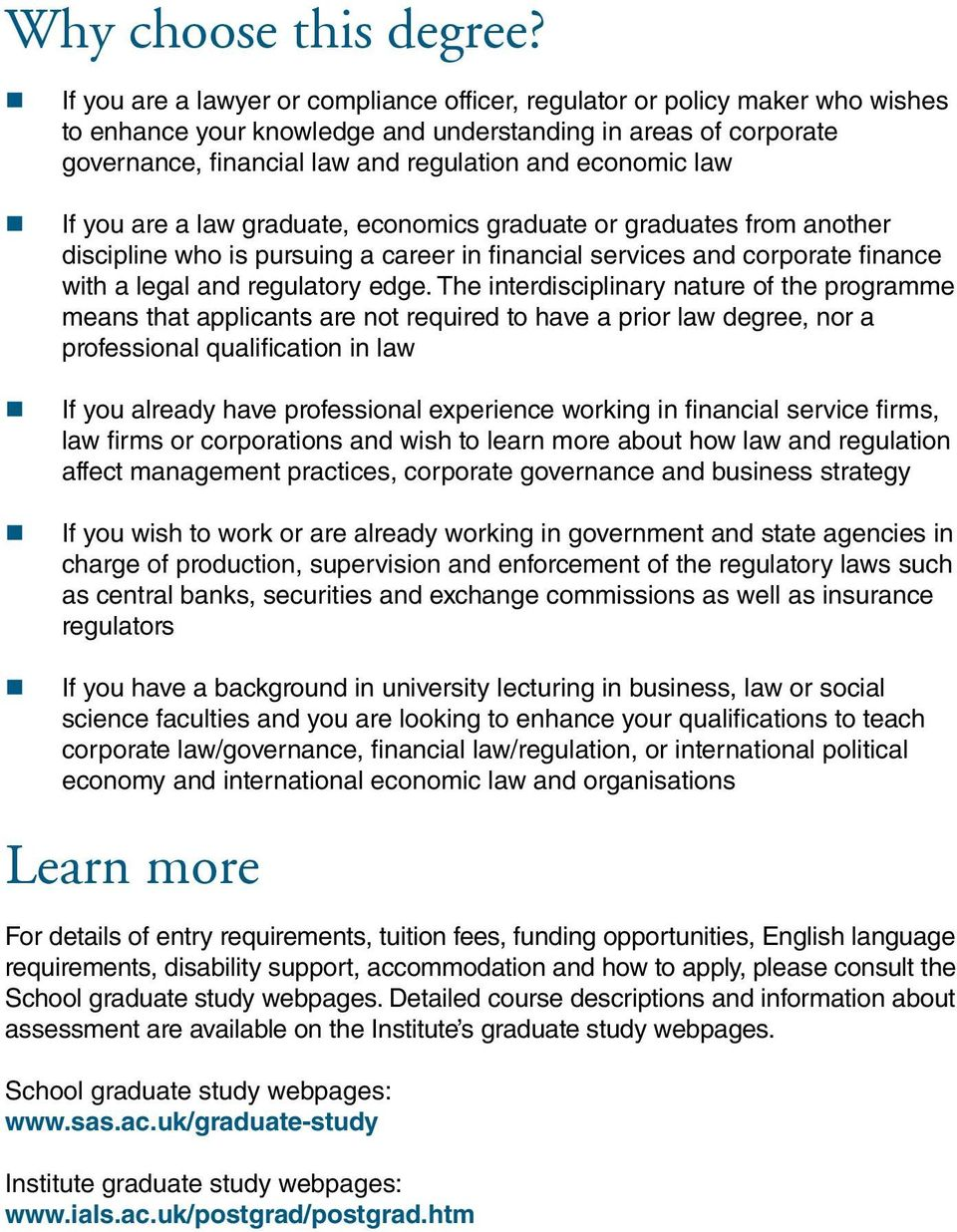 law If you are a law graduate, economics graduate or graduates from another discipline who is pursuing a career in financial services and corporate finance with a legal and regulatory edge.