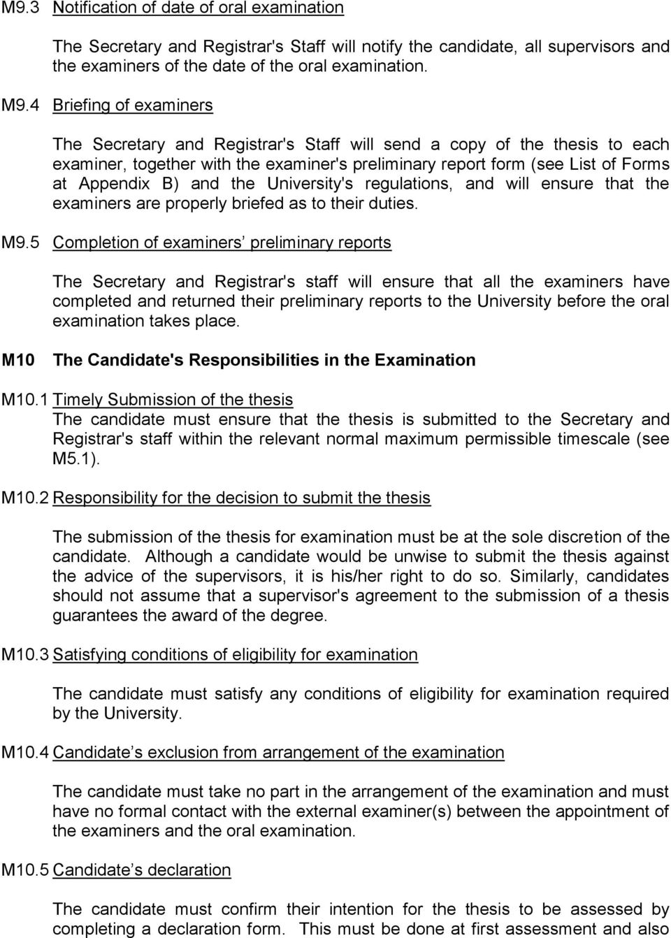 the University's regulations, and will ensure that the examiners are properly briefed as to their duties. M9.