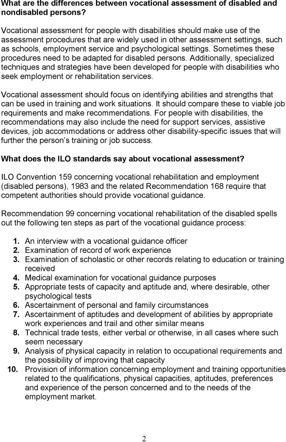 psychological settings. Sometimes these procedures need to be adapted for disabled persons.