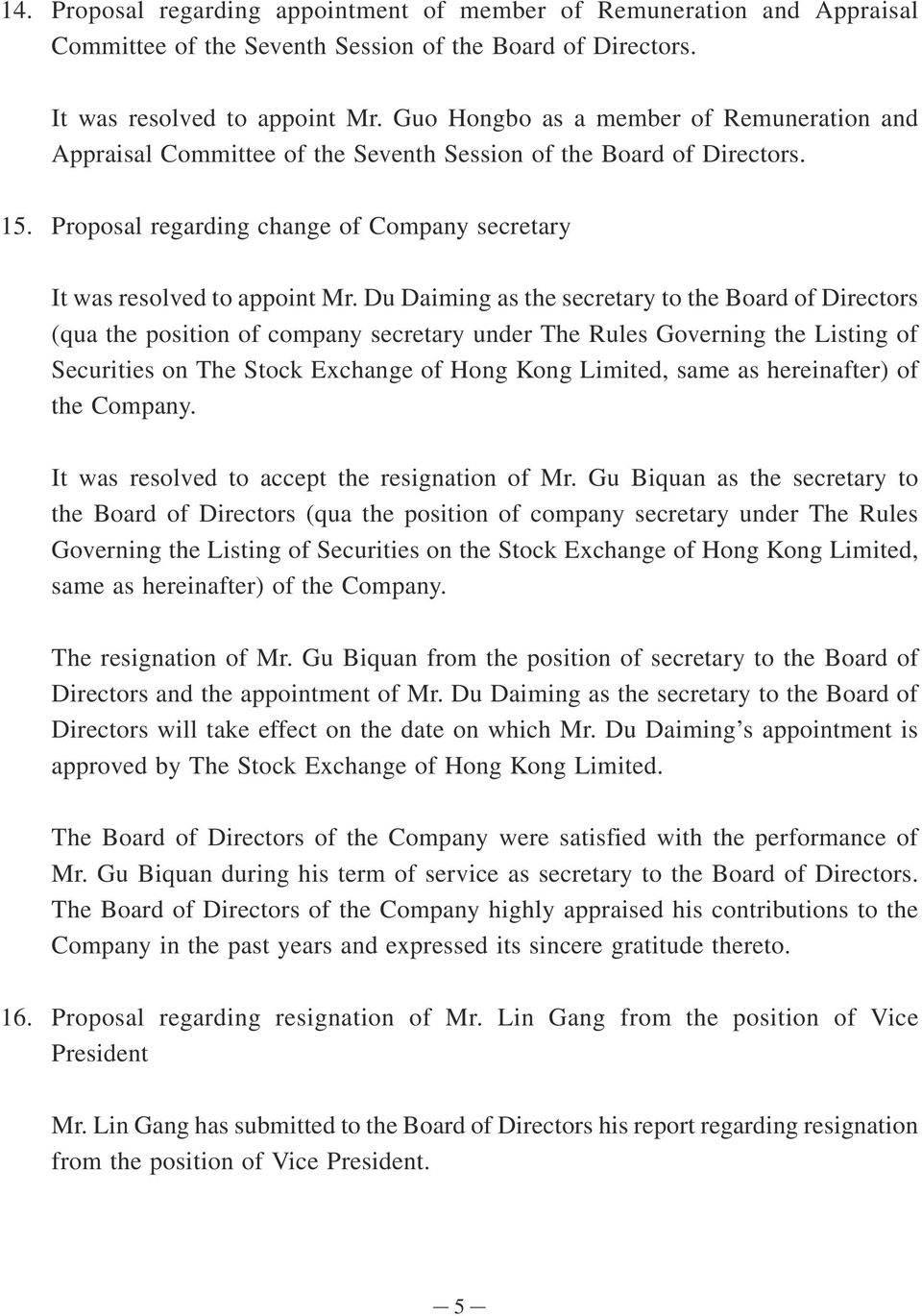 Du Daiming as the secretary to the Board of Directors (qua the position of company secretary under The Rules Governing the Listing of Securities on The Stock Exchange of Hong Kong Limited, same as