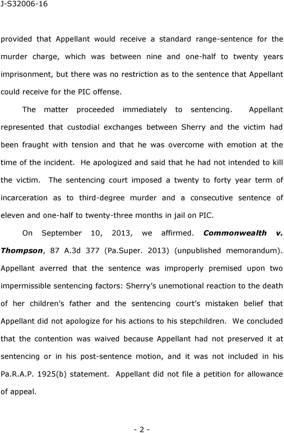 Appellant represented that custodial exchanges between Sherry and the victim had been fraught with tension and that he was overcome with emotion at the time of the incident.