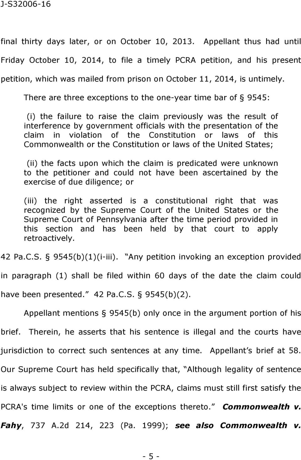 There are three exceptions to the one-year time bar of 9545: (i) the failure to raise the claim previously was the result of interference by government officials with the presentation of the claim in