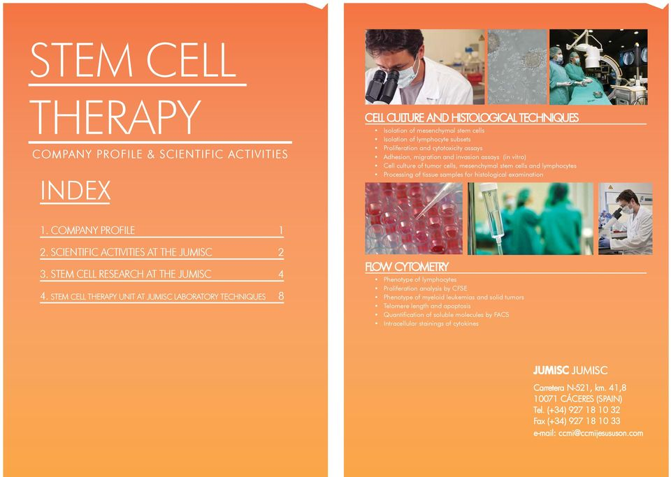 COMPANY PROFILE 1 2. SCIENTIFIC ACTIVITIES AT THE JUMISC 2 3. STEM CELL RESEARCH AT THE JUMISC 4 4.