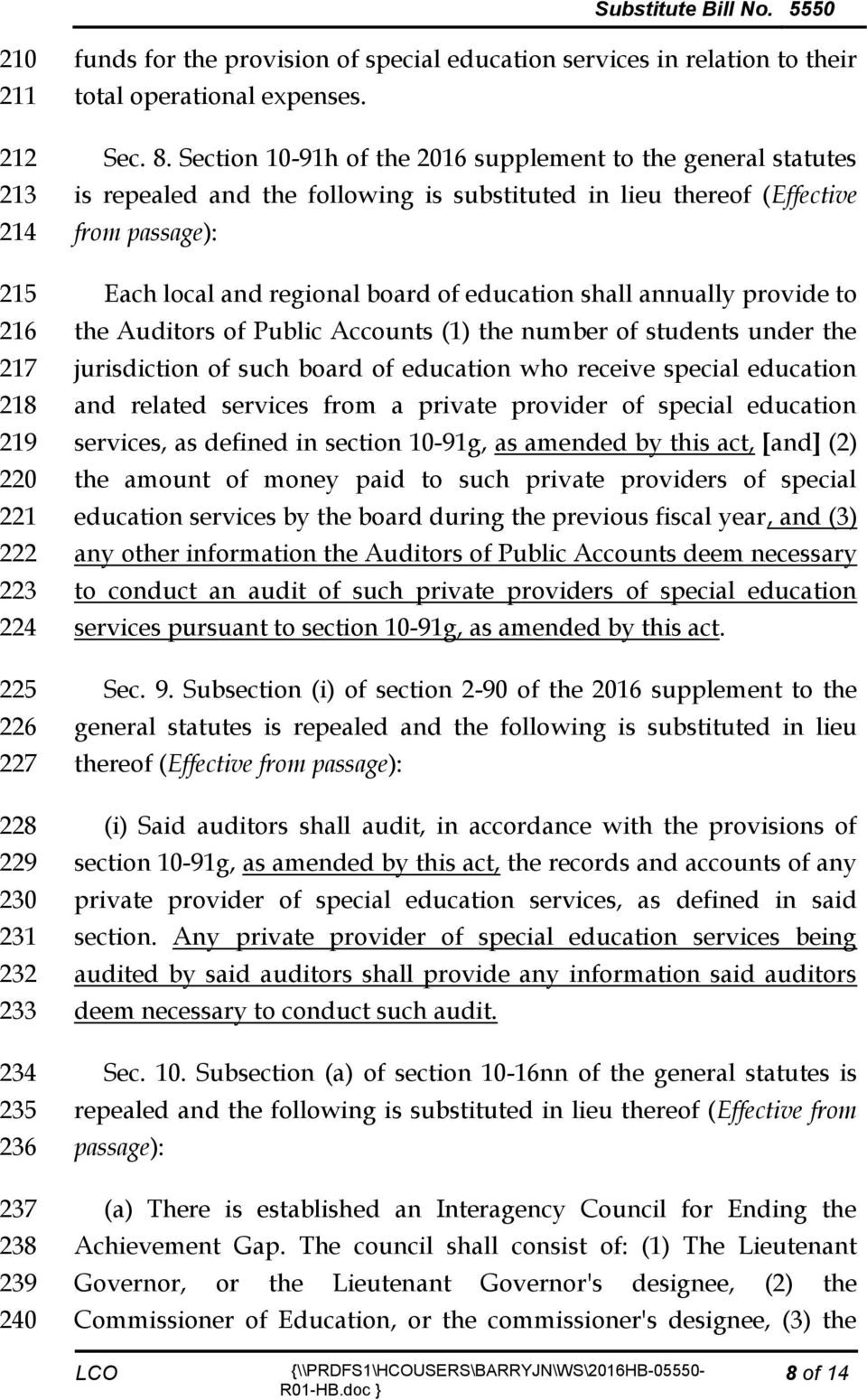 Section 10-91h of the 2016 supplement to the general statutes is repealed and the following is substituted in lieu thereof (Effective from passage): Each local and regional board of education shall