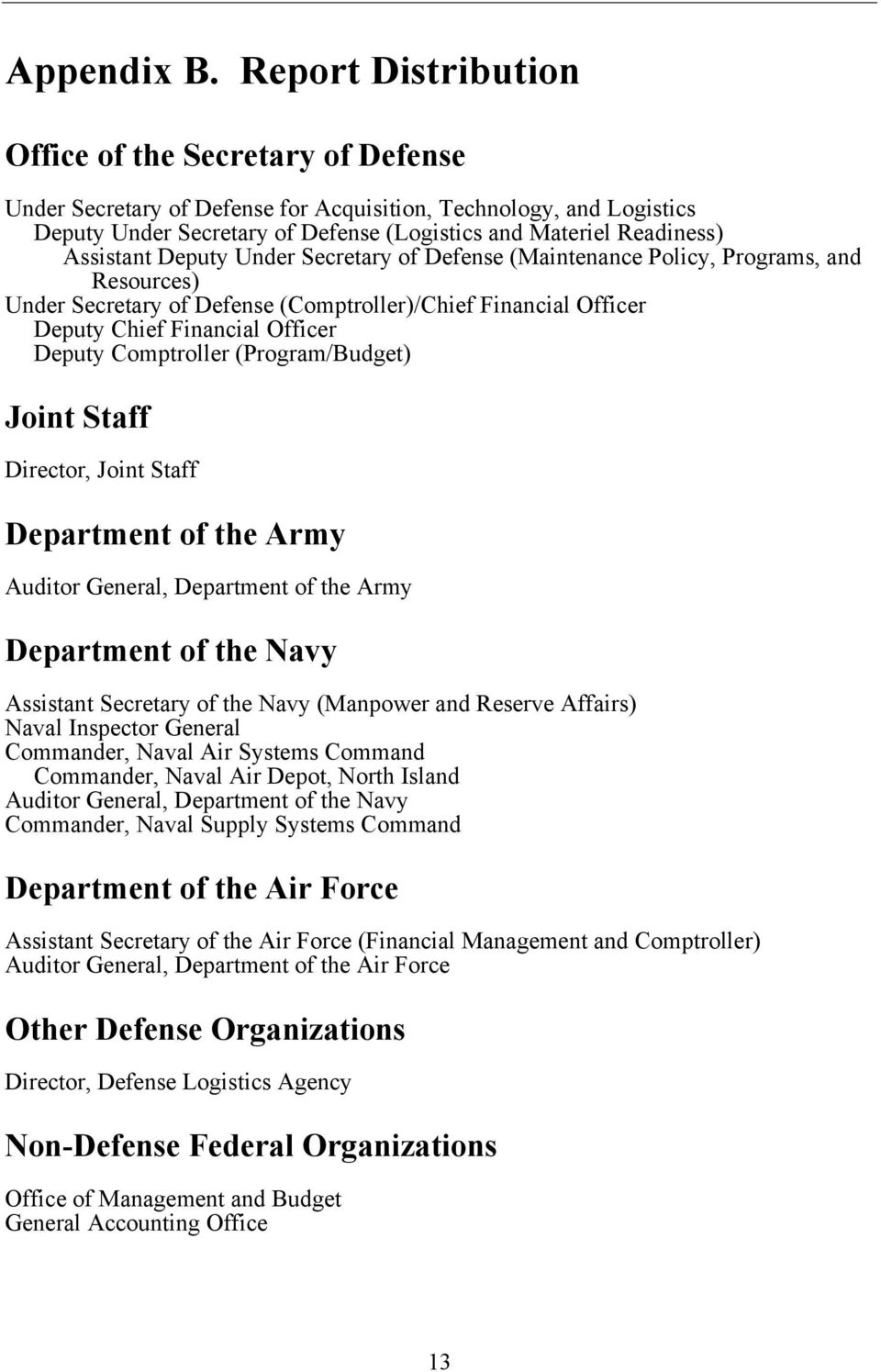 Assistant Deputy Under Secretary of Defense (Maintenance Policy, Programs, and Resources) Under Secretary of Defense (Comptroller)/Chief Financial Officer Deputy Chief Financial Officer Deputy
