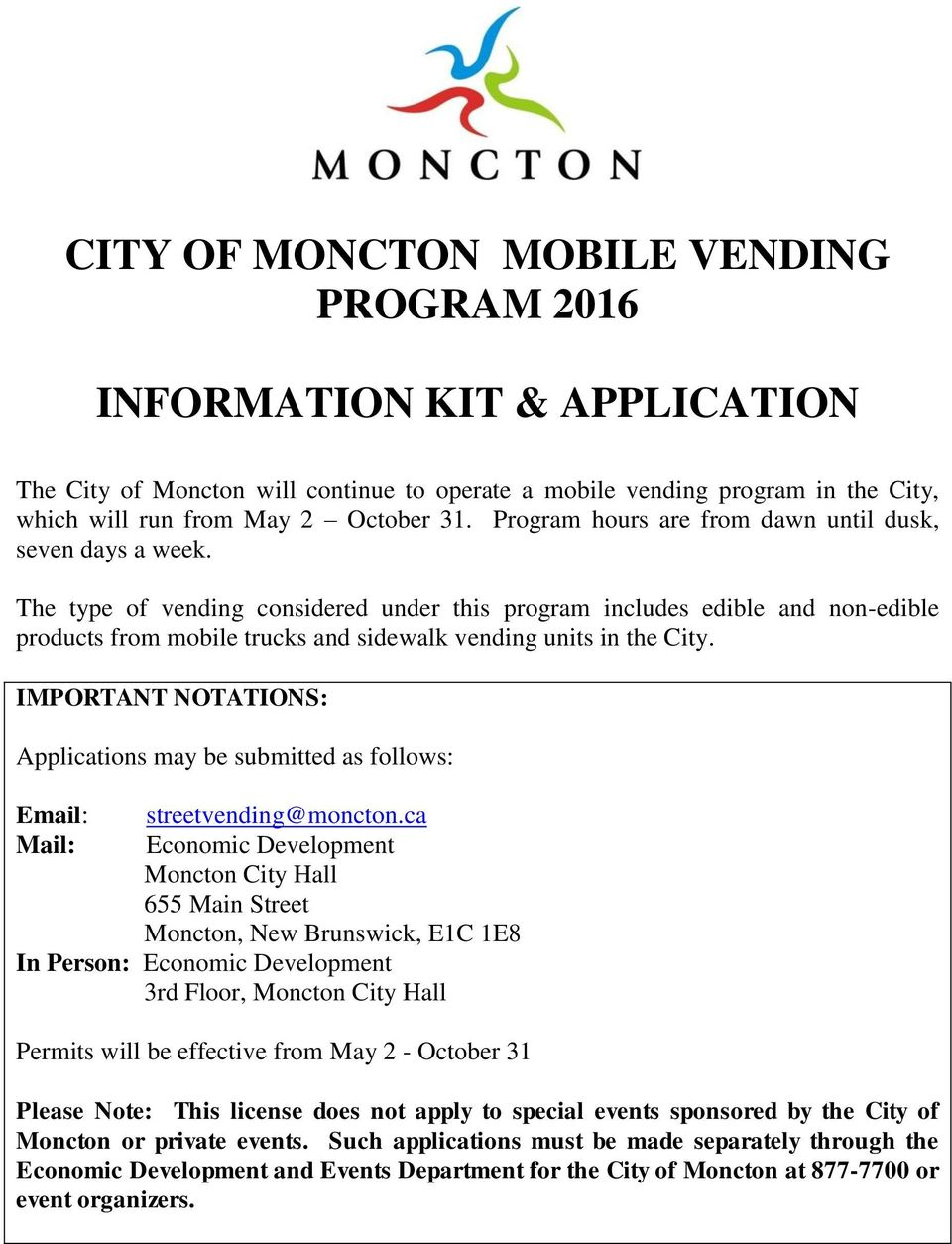 The type of vending considered under this program includes edible and non-edible products from mobile trucks and sidewalk vending units in the City.