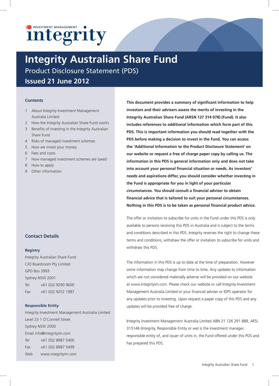 to apply 9 Other information This document provides a summary of significant information to help investors and their advisers assess the merits of investing in the Integrity Australian Share Fund