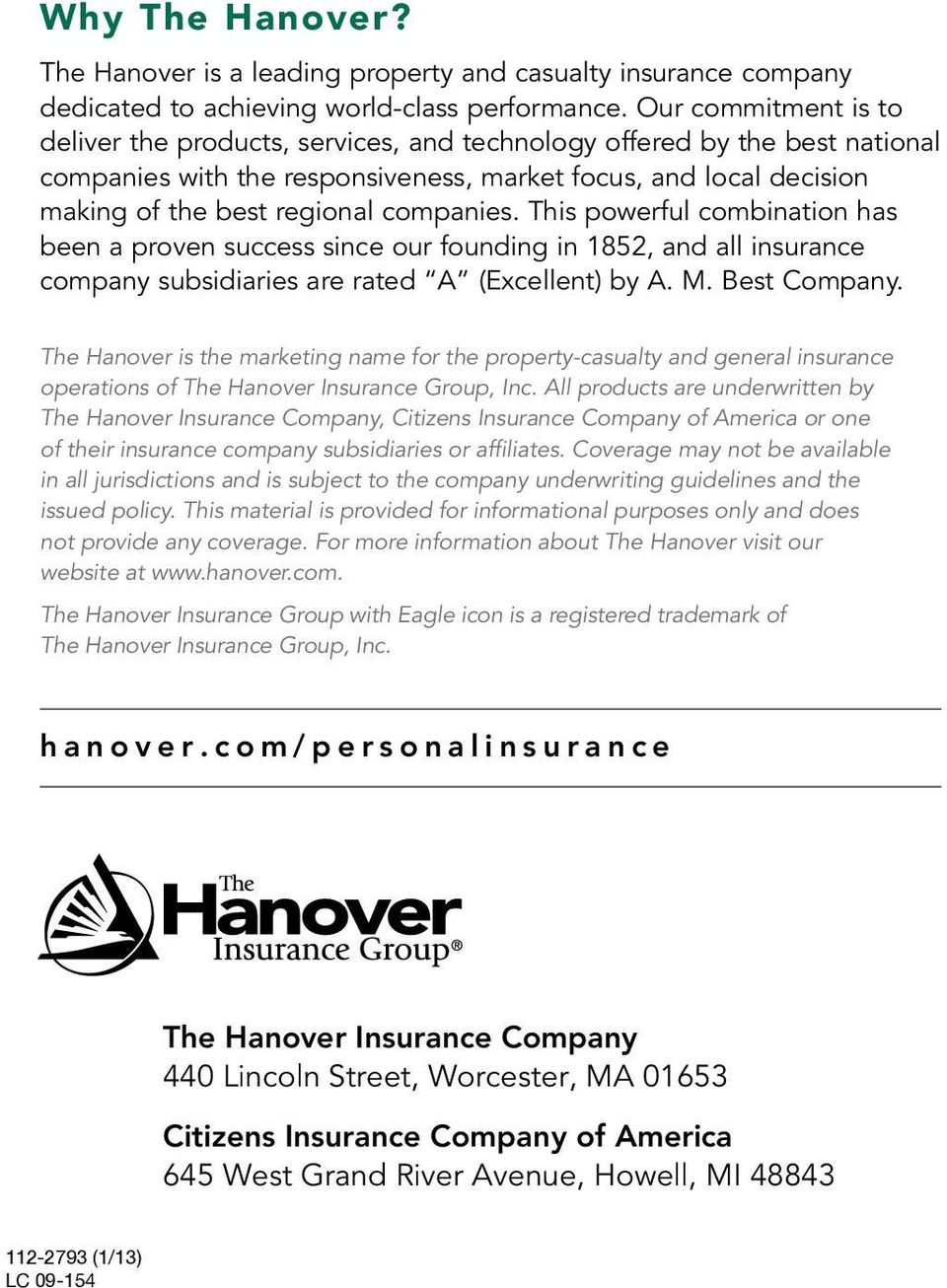 companies. This powerful combination has been a proven success since our founding in 1852, and all insurance company subsidiaries are rated A (Excellent) by A. M. Best Company.