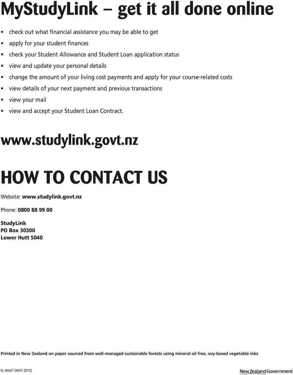 and previous transactions view your mail view and accept your Student Loan Contract. www.studylink.govt.