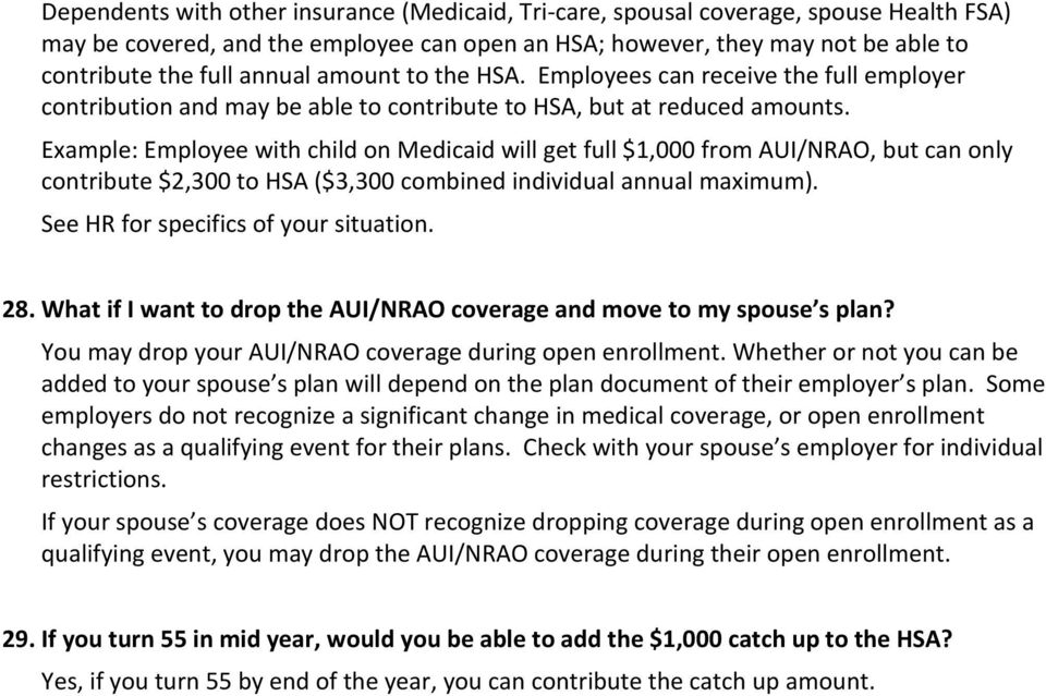Example: Employee with child on Medicaid will get full $1,000 from AUI/NRAO, but can only contribute $2,300 to HSA ($3,300 combined individual annual maximum). See HR for specifics of your situation.