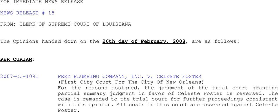 CELESTE FOSTER (First City Court For The City Of New Orleans) For the reasons assigned, the judgment of the trial court granting partial