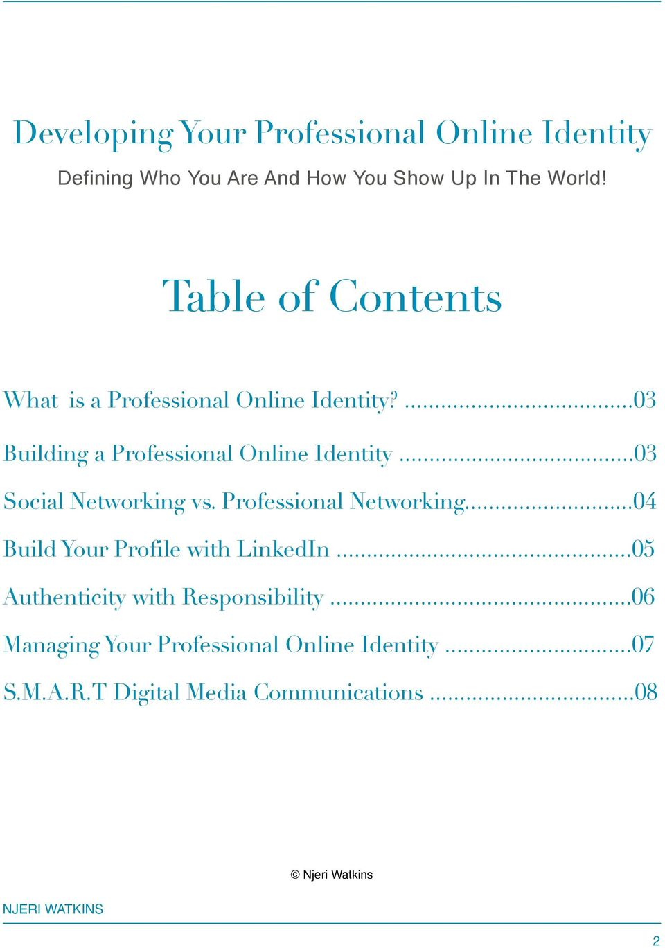 ..03 Social Networking vs. Professional Networking...04 Build Your Profile with LinkedIn.