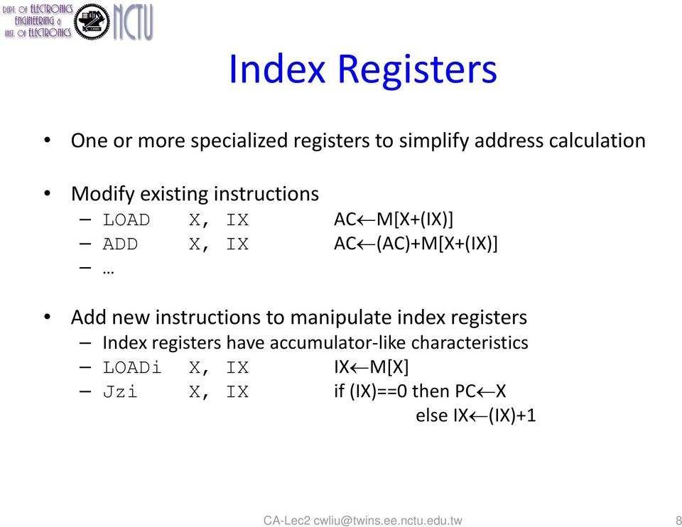 instructions to manipulate index registers Index registers have accumulator like