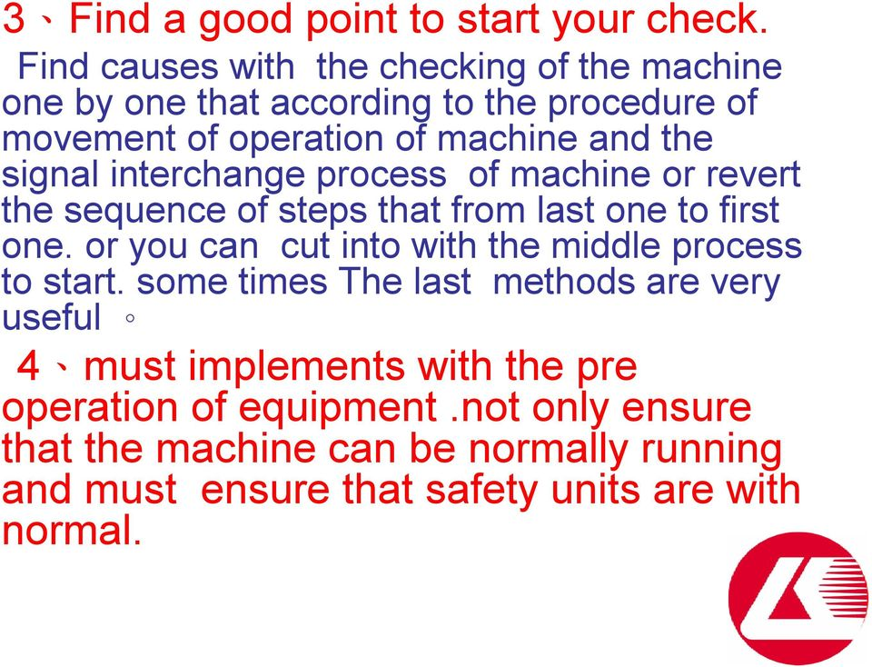 signal interchange process of machine or revert the sequence of steps that from last one to first one.